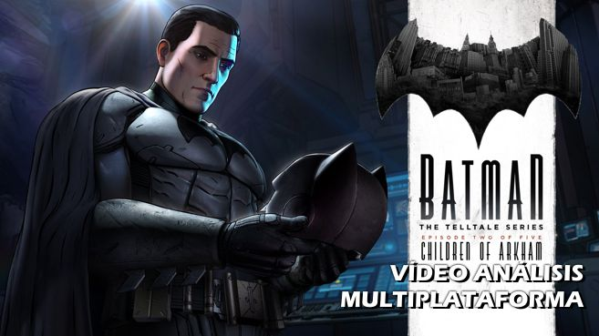 V�deo an�lisis de BATMAN: The Telltale Series - Episodio Dos: Hijos de Arkham