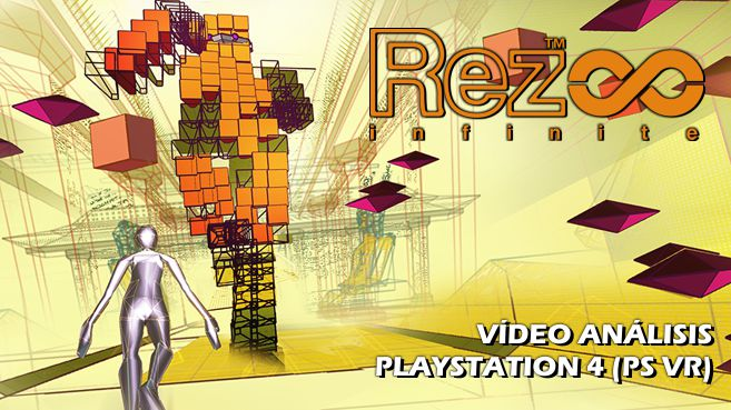 V�deo an�lisis de Rez Infinite para PlayStation VR