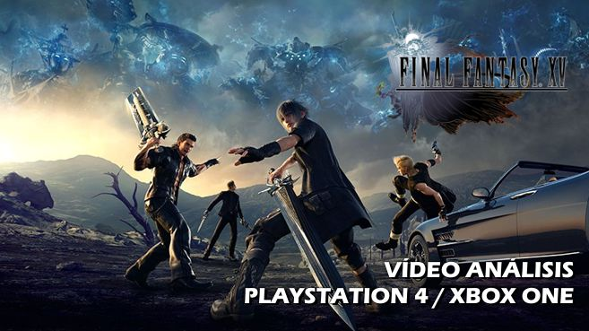 Vídeo análisis de Final Fantasy XV