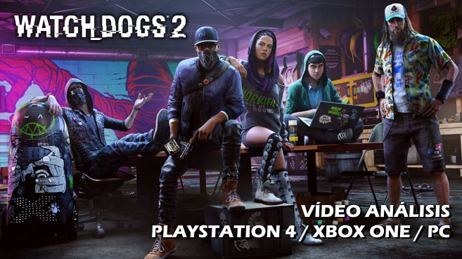 Vídeo análisis de Watch Dogs 2