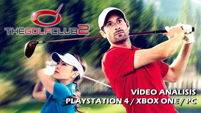 Vídeo análisis de The Golf Club 2