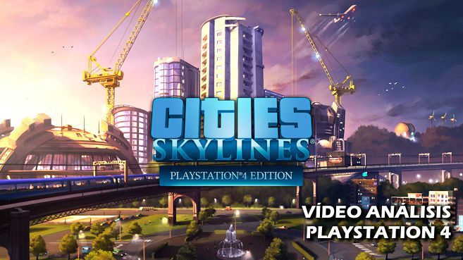 Vídeo análisis de Cities Skylines PlayStation 4 Edition