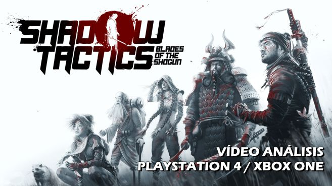 Vídeo análisis de Shadow Tactics: Blades of the Shogun