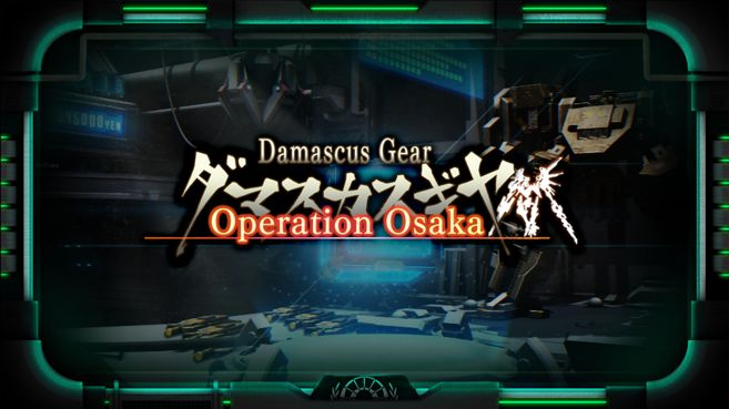 Damascus Gear Operation Osaka HD Edition Principal