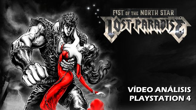 Vídeo análisis de Fist of the North Star: Lost Paradise