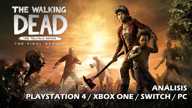 Análisis de The Walking Dead: The Telltale Series - La Temporada Final