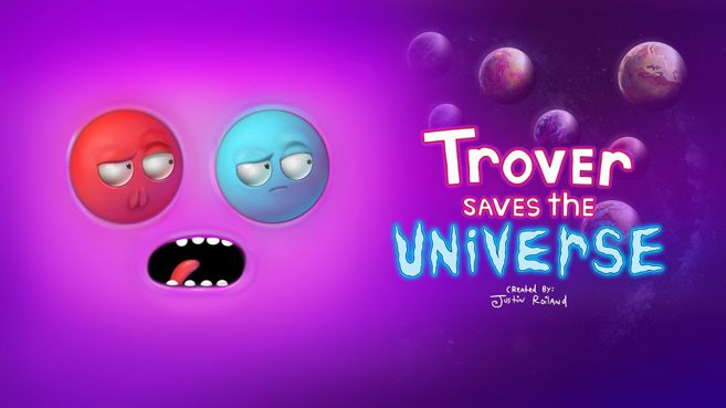 Trover Saves the Universe Principal