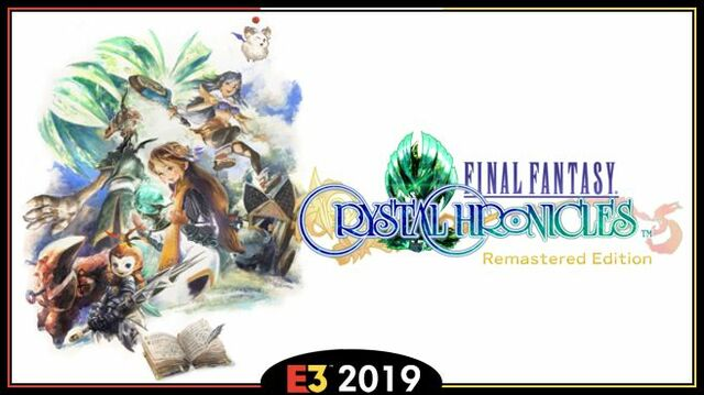 Final Fantasy Crystal Chronicles Remastered Edition E3 2019