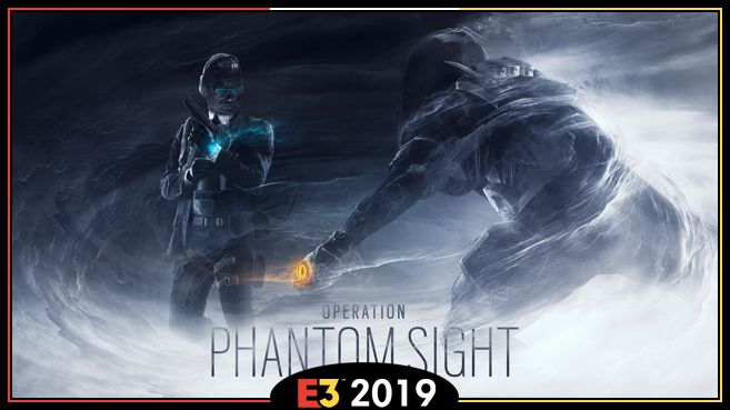 Rainbow Six Siege Operation Phantom Sight E3 2019