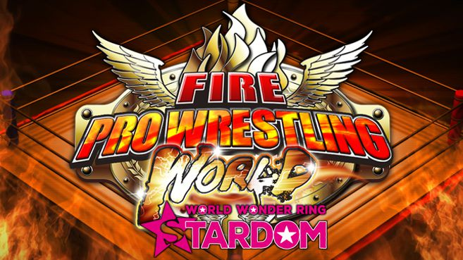 Fire Pro Wrestling World - WWR Stardom