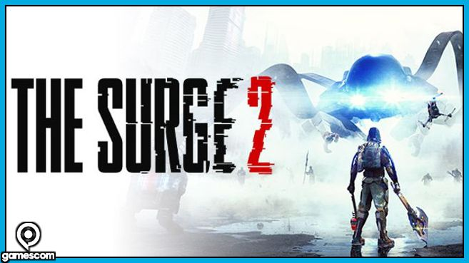 The Surge 2 Gamescom