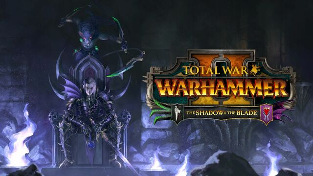 Total War Warhammer II The Shadow and the Blade