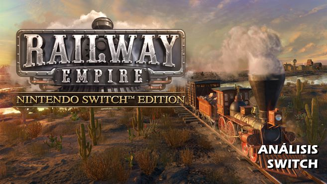 Análisis de Railway Empire - Nintendo Switch Edition
