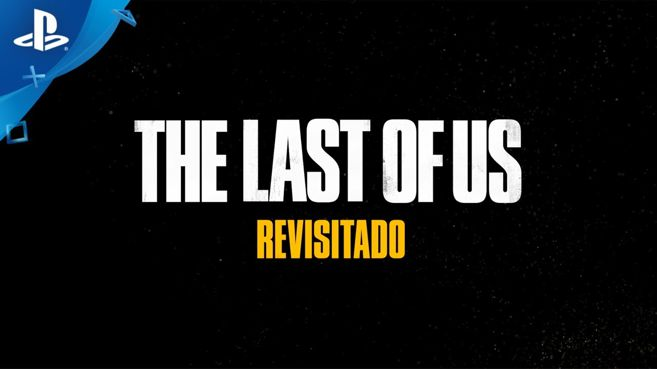 The Last of Us Revisitado