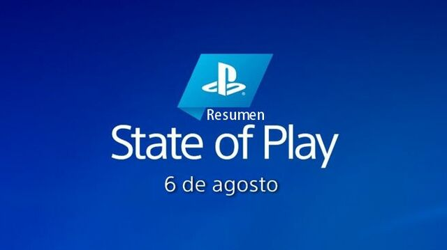 Resumen State of Play 6 de Agosto