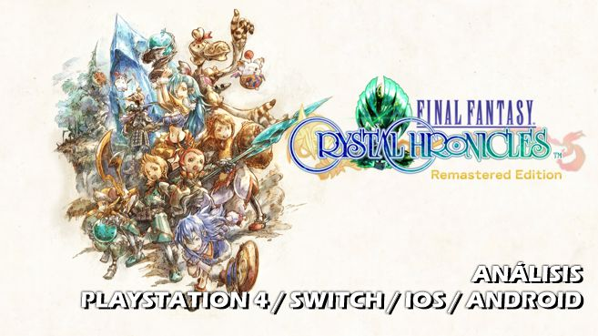 Análisis de Final Fantasy: Crystal Chronicles – Remastered Edition