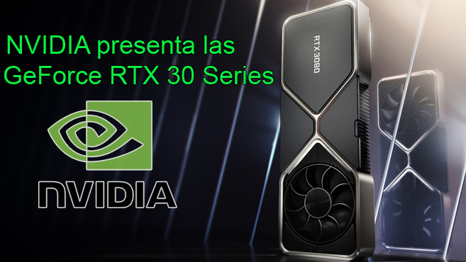 NVIDIA presneta GeForce RTX 30 Series