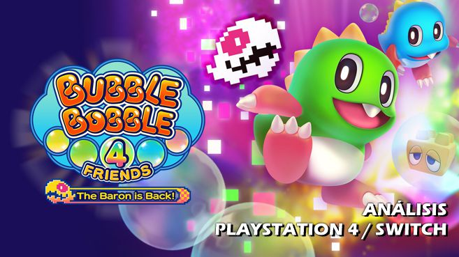 Análisis de Bubble Bobble 4 Friends: The Baron is Back!