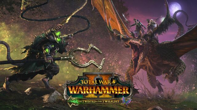 Total War Warhammer II - The Twisted & The Twilight